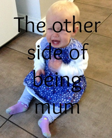The other side of being mum.