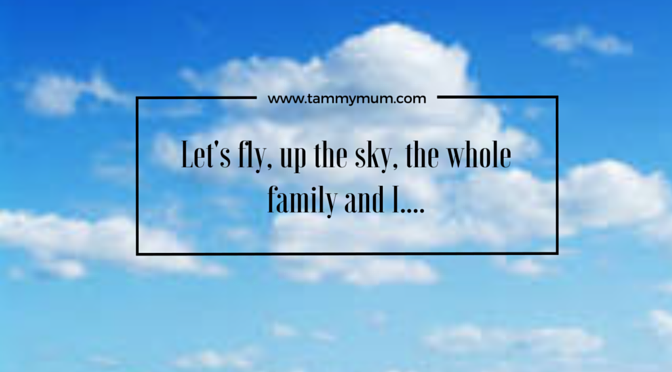 Let's fly, up the in the sky, the whole family and I