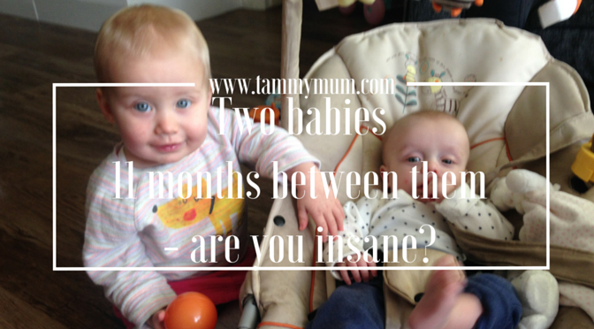 Two babies, 11 months between them – are you insane?