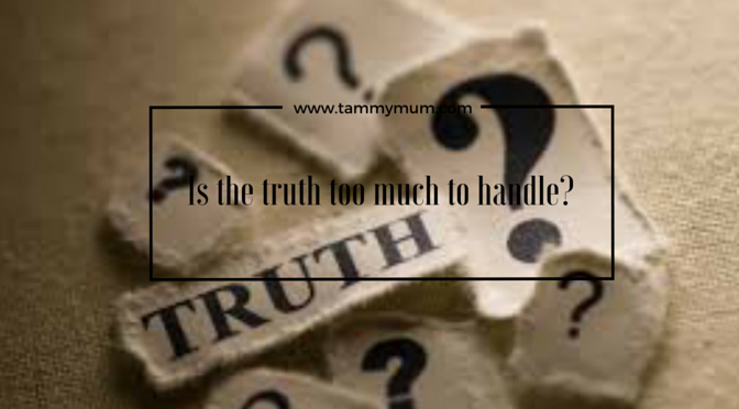 Is the truth too much to handle?