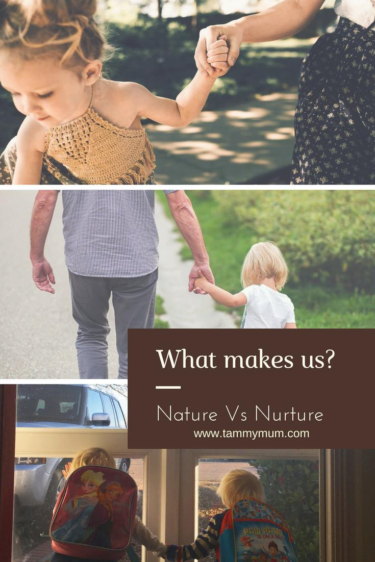 What really makes us? Is it nature or nurture. Are we born a certain way or does our surroundings an upbringing have an effect on who we are. A look and analysis. #parenting #raisingchildren #naturevnurture #nature #nurture