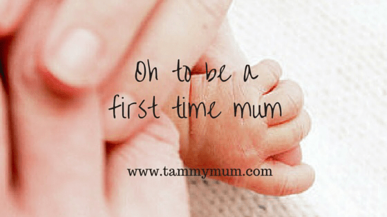 Oh to be a first time mum