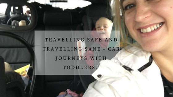 Travelling Safe and Travelling Sane – Car Journeys with toddlers.