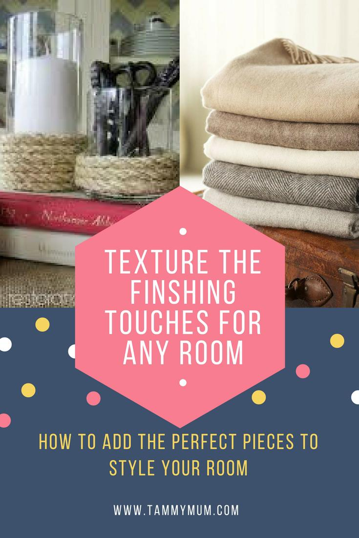 Texture, adding the finishing touches to any room.  Interior design hints and tips for the perfect finish