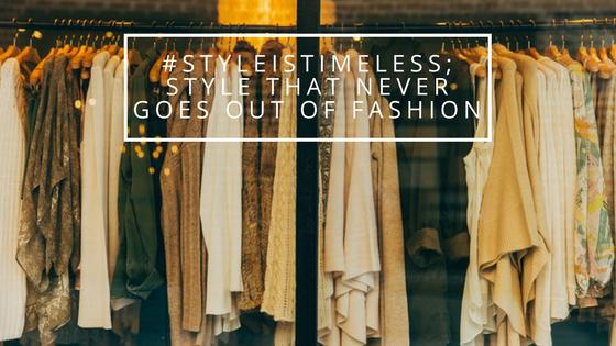 #StyleisTimeless; Style That Never Goes Out Of Fashion