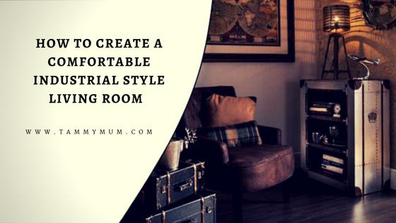 How To Create A Comfortable Industrial Style Living Room ...