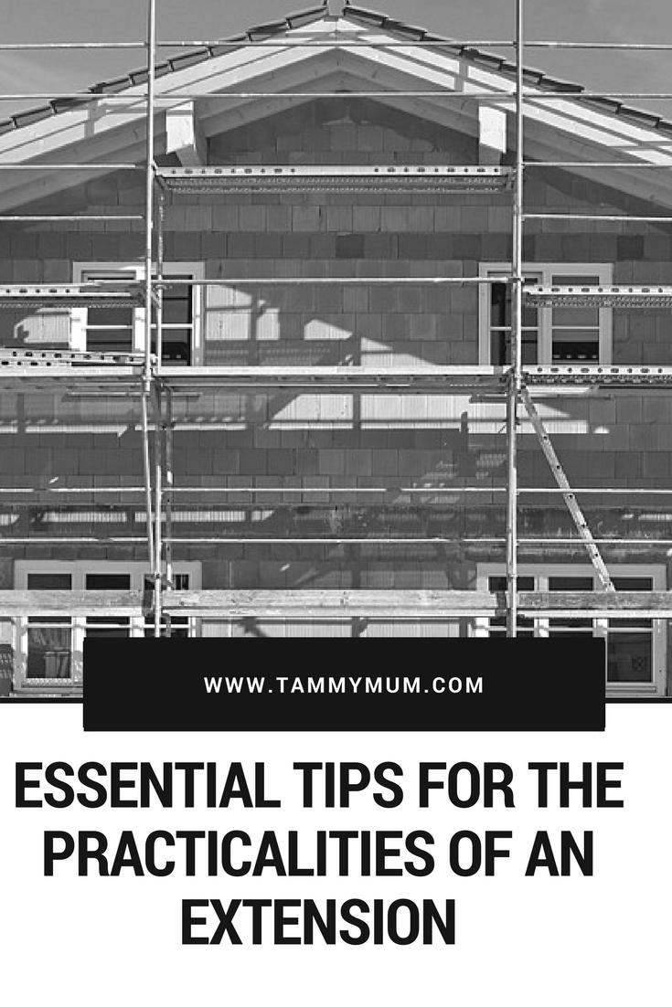 Essential Tips For The Practicalities Of An Extension