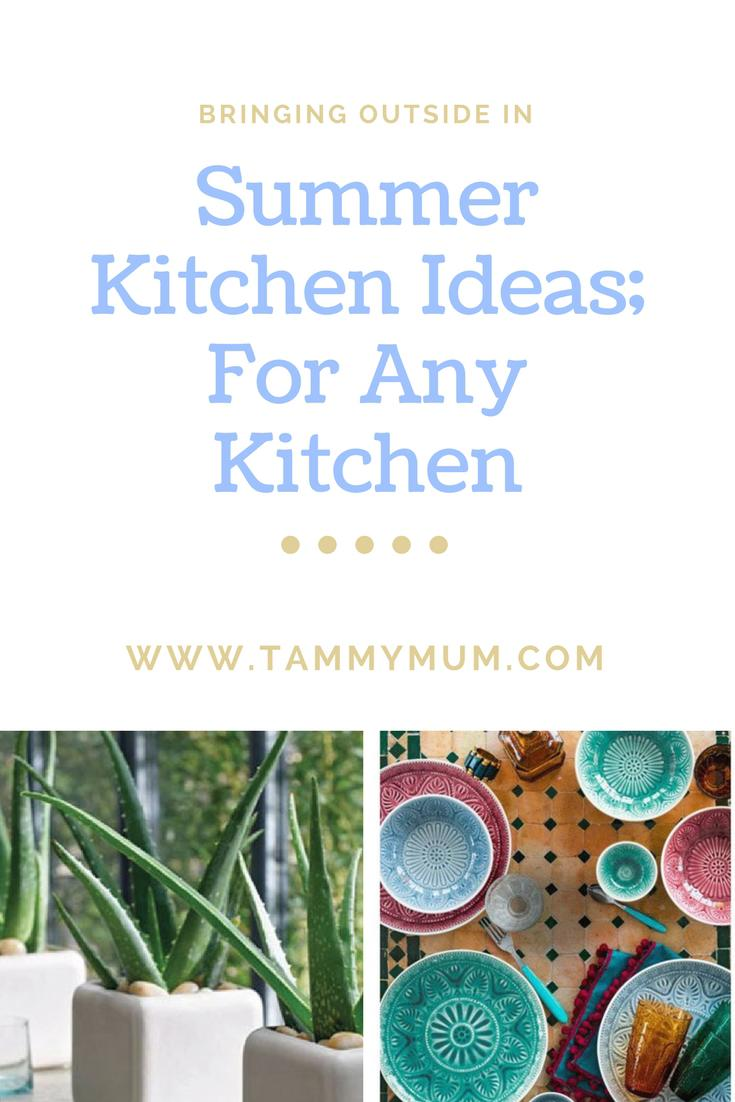 Bringing the outside in, Summer Kitchen Ideas to suit any kitchen, whether it is big or small and on any budget