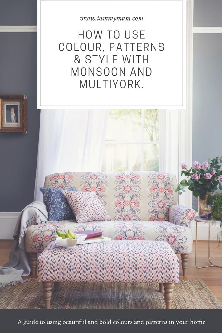 How to Use Colour, Patterns & Style With Monsoon and Multiyork. Inspiration for ways you can use beautiful bold and colourful patterns in any room of your house to create timeless style and elegance