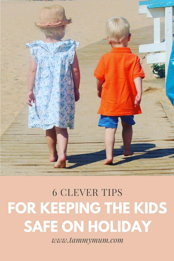 6 Clever tips for keeping the kids safe on holiday. Some essential advice and tips for how to keep your family safe when on holiday