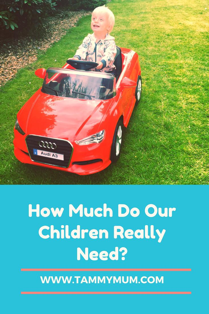 How much do our children really need? Have you ever thought about all the toys that fill your house? How much you have spent on them to watch them sit there unplayed with? It has made me wonder How much do our children really need? When we were away recently mine had very little and here is how we got on