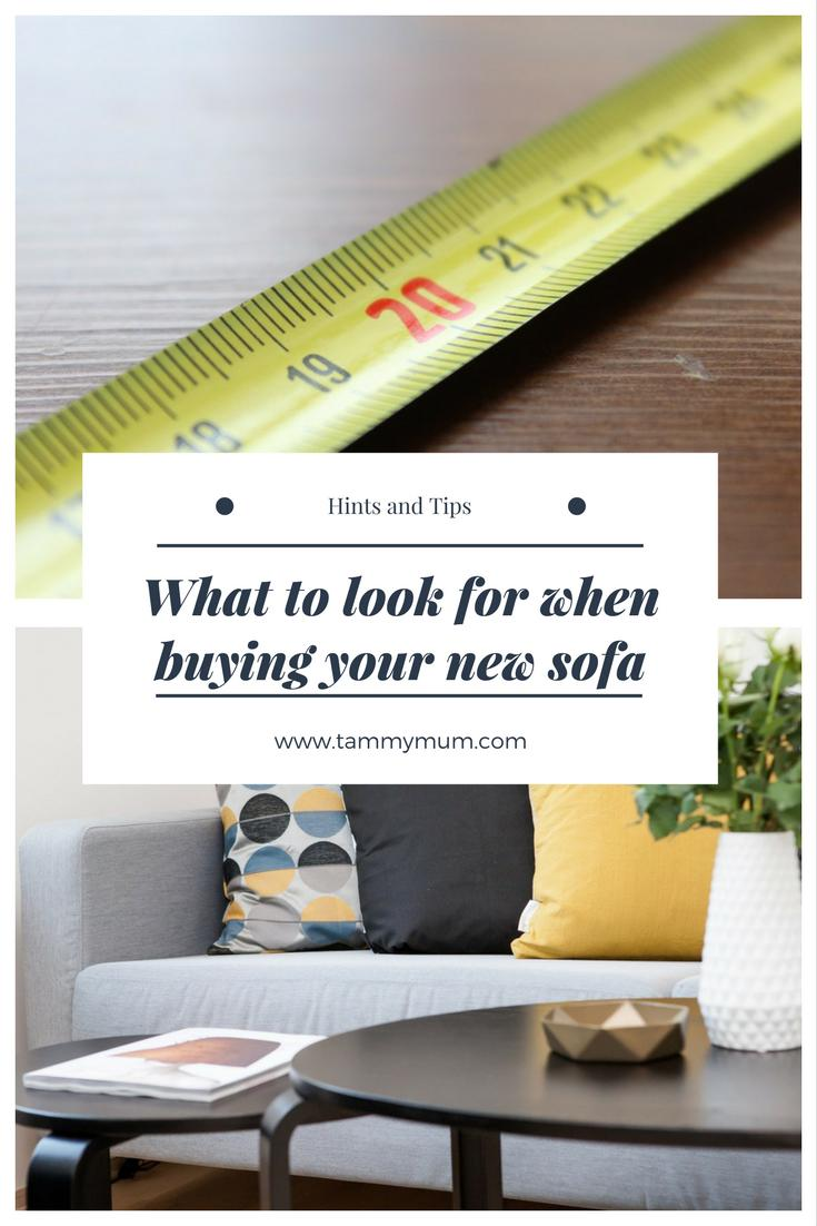 Not to be missed top tips for what to look for when buying your new sofa.