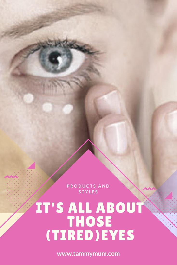 It's all about those tired eyes. Some top tips and products to help fight signs of ageing and keep your eyes looking fresh radiant and youthful.