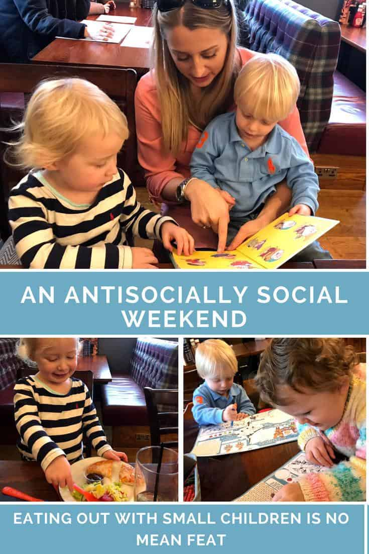 An antisocially social weekend. How one weekend can see two opposite ends of the dining out spectrum. Eating out with children is no mean feat and not for the fainthearted. How I got on socialising with and without the children. #children #parenting #eatingoutwithkids