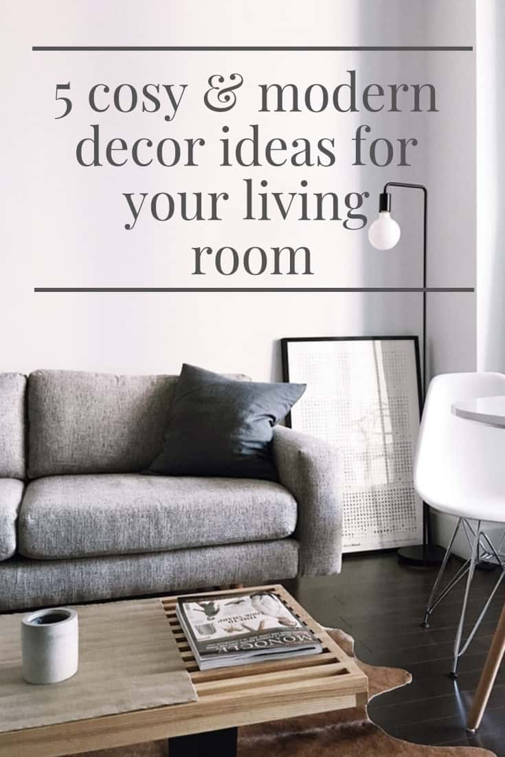 5 Cosy Modern Decor Living Room Ideas To Inspire You Tammymum